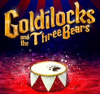 Goldilocks and the Three Bears at London Palladium